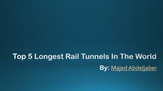 Longest Rail Tunnels in World by Majed Abdeljaber Attorney