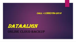 Right Selection of Online Cloud Backup|Call 1(888)784-9316 -DataAlign