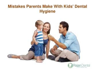 Mistakes Parents Make With Kids' Dental Hygiene!