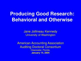Producing Good Research:   Behavioral and Otherwise