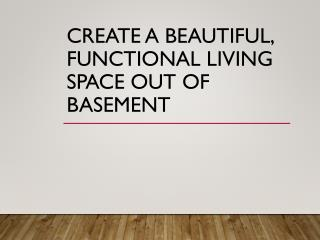 Create A Beautiful, Functional Living Space Out Of Basement