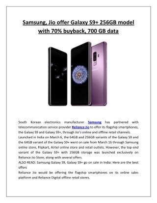 Samsung, Jio offer Galaxy S9  256GB model with 70% buyback, 700 GB data