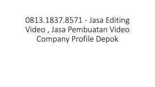 0813.1837.8571 - Jasa Editing Video , Jasa Video Company Profile Semarang