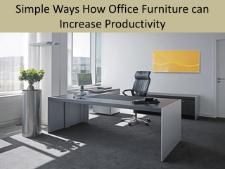 Simple Ways How Office Furniture can Increase Productivity