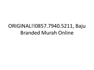 ORIGINAL!!0857.7940.5211, Baju Branded Murah Wanita