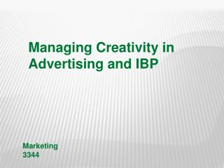 Managing Creativity in Advertising and IBP