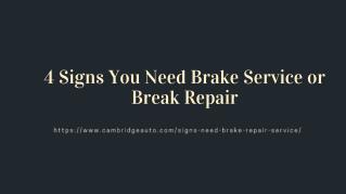 4 Signs You Need Brake Service or Break Repair