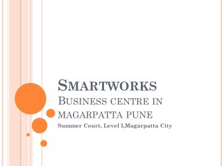 Smartworks Magarpatta, Pune - Coworking space India