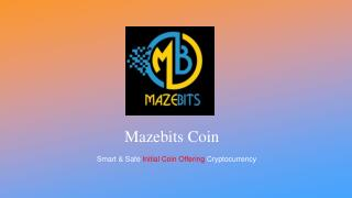Smart & Safe Initial Coin Offering Cryptocurrency - Mazebits Coin