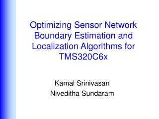 Optimizing Sensor Network Boundary Estimation and  Localization Algorithms for  TMS320C6x