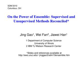 On the Power of Ensemble: Supervised and Unsupervised Methods Reconciled*