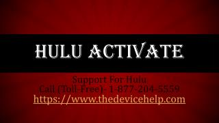 Hulu Activate Help Call Toll Free 1-877-204-5559