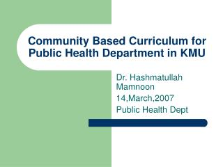 Community Based Curriculum for Public Health Department in KMU