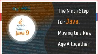 Java 9 – The Ninth Step for Java, Moving to a New Age Altogether