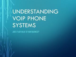 Understanding VoIP Phone Systems