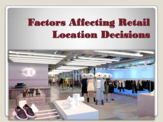 Key Factors Affecting Retail Location Decisions