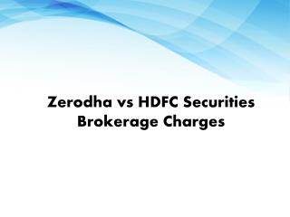 Compare Zerodha vs HDFC Securities | Zerodha vs HDFC Securities Brokerage Charges - Investallign