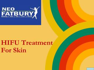 HIFU Skin Treatment | HIFU Treatment