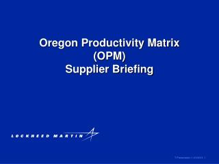 Oregon Productivity Matrix (OPM) Supplier Briefing
