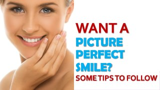 Want a Picture-Perfect Smile Here are Some Tips to Follow
