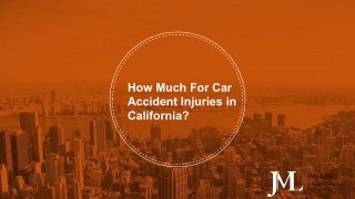 How Much For Car Accident Injuries in California?
