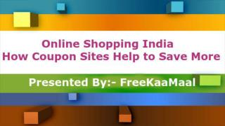 Online Shopping India - How Coupon Sites Help to Save More