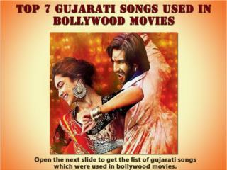 Top 7 Gujarati Songs Used In Bollywood Movies