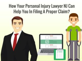 How Your Personal Injury Lawyer NJ Can Help You In Filing A Proper Claim?
