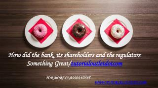 How did the bank, its shareholders and the regulators Something Great /tutorialoutletdotcom