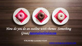 How do you do an outline with themes Something Great /tutorialoutletdotcom