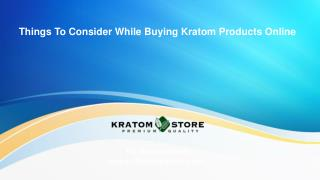 Things To Consider While Buying Kratom Products Online