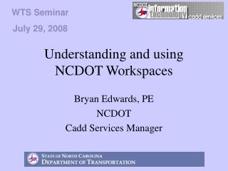 Understanding and using NCDOT Workspaces
