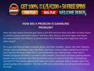 HOW BIG A PROBLEM IS GAMBLING PROBLEM?