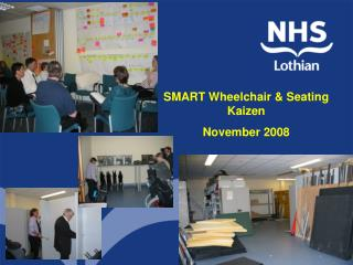 SMART Wheelchair & Seating Kaizen November 2008