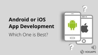 Android or iOS App Development? Which one is best for your Company?