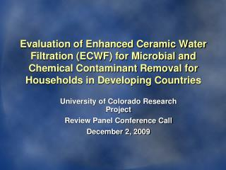 Evaluation of Enhanced Ceramic Water Filtration ECWF for Microbial and Chemical Contaminant Removal for Households in De