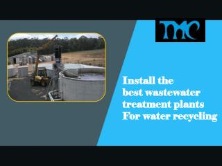 Install the best wastewater treatment plants for water recycling