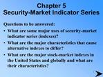 Chapter 5 Security-Market Indicator Series