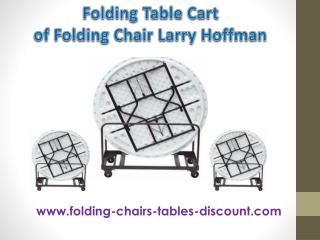 Folding Table Cart of Folding Chair Larry Hoffman