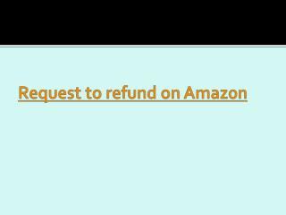 How to request a refund on Amazon