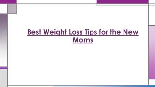 Best Weight Loss Tips for the New Moms - Titi Ayanwola