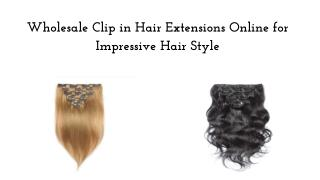 Wholesale Clip in Hair Extensions Online for Impressive Hair Style