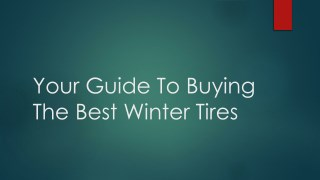 Your Guide To Buying The Best Winter Tires