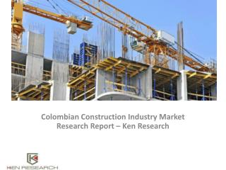 Columbian Construction Industry Market Research Report