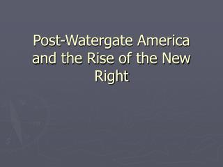 Post-Watergate America and the Rise of the New Right