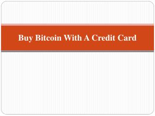 Buy Bitcoin with a Credit Card