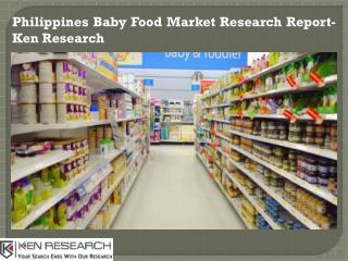 Philippines Baby Food Market Size, Philippines Baby Food Market Future Outlook- Ken Research