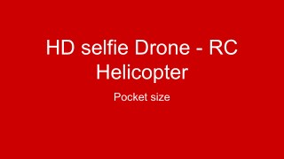 Drone HD selfie RC helicopter