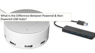 What is the difference between powered & non powered usb hubs