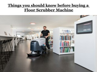Things you should know before buying a Floor Scrubber Machine